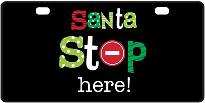 Santa Stop Here Christmas Present Aluminum Novelty Vanity Metal License Plate 6  x 12