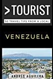 Greater Than a Tourist – Venezuela: 50 Travel Tips from a Local