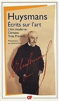 Ecrits sur l'art : L'Art moderne - Certains - Trois Primitifs par Joris-Karl Huysmans