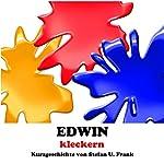 Edwin - kleckern (Kurzgeschichten 1) [German Edition] [Edwin, Mess: Short Stories, 1] | Stefan U. Frank