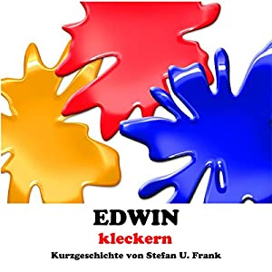 Edwin - kleckern (Kurzgeschichten 1) Hörbuch
