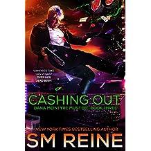 Cashing Out: An Urban Fantasy Thriller (Dana McIntyre Must Die Book 3)