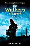 The Walkers of Legend (The Walkers of Legend Series Book 1)