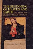 The Beginning of Heaven and Earth: The Sacred Book of Japan's Hidden Christians (Nanzan Library of Asian Religion & Culture)