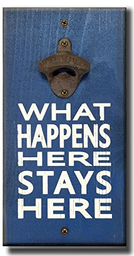 My Word! What Happens Here - Wooden Wall Mounted Bottle Opener