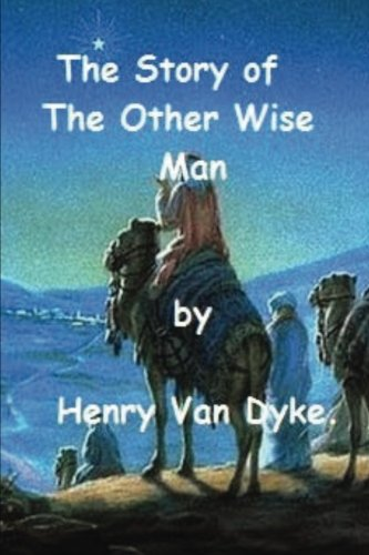 The Story of The Other Wise Man by Henry Van Dyke. pdf epub