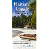 Haitian Creole Dictionary and Phrasebook: Haitian Creole-english, English-haitian Creole (Hippocrene Dictionary & Phrasebook) (Haitian Edition)