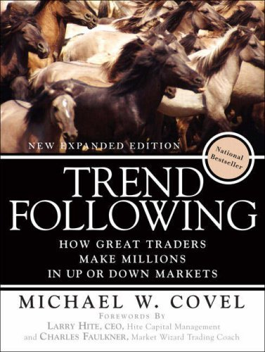 trend-following-how-great-traders-make-millions-in-up-or-down-markets-new-expanded-edition-paperback-by-michael-w-covel-2007-03-19