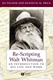 Re-Scripting Walt Whitman, Ed Folsom and Kenneth M. Price, 1405118180