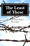 The Least of These, Carrie Rozema, 1494300435