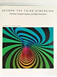 Beyond the Third Dimension: Geometry, Computer Graphics, and Higher Dimensions (Scientific American Library)