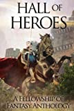 img - for Hall of Heroes: A Fellowship of Fantasy Anthology (Volume 2) book / textbook / text book