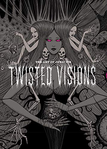 Book Cover: The Art of Junji Ito: Twisted Visions