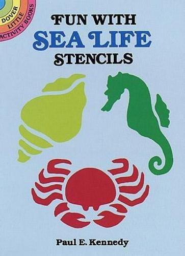 Fun With Sea Life Stencils (Dover Stencils)