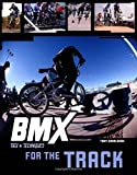 Bmx Trix and Techniques for the Track, Tony Donaldson, 0760319642