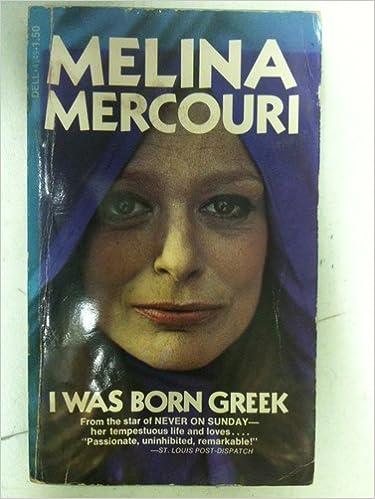 I Was Born Greek Melina Mercouri Amazon Books