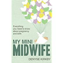 My Mini Midwife: Everything You Need to Know about Pregnancy and Birth