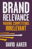 Brand Relevance, David A. Aaker, 0470613580