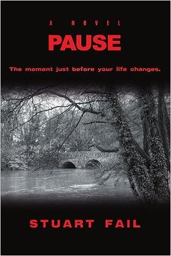 Pause: A Novel by Stuart Fail (2007-09-18)