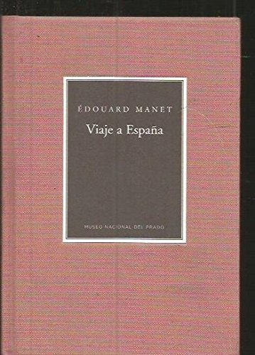 Viaje a España. Edouard Manet: Amazon.es: MANET, EDOUARD, MANET, EDOUARD, MANET, EDOUARD: Libros