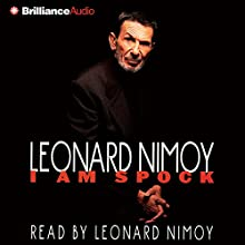 I Am Spock Audiobook by Leonard Nimoy Narrated by Leonard Nimoy
