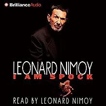 I Am Spock Audiobook by Leonard Nimoy Narrated by Leonard Nimoy