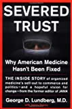 img - for Severed Trust: Why American Medicine Hasn't Been Fixed book / textbook / text book