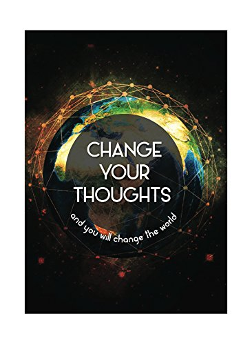 Change Your Thoughts And You Will Change The World Print Earth Picture Inspiration Motivational Quote Sign