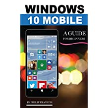 Windows 10 Mobile: A Guide for Beginners
