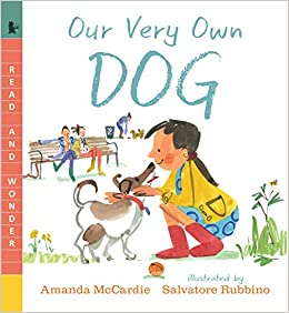 Our Very Own Dog: Taking Care of Your First Pet (Read and Wonder):  McCardie, Amanda, Rubbino, Salvatore: 9781536208924: Amazon.com: Books