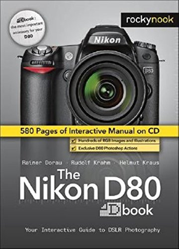 The Nikon D80 Dbook: Your Interactive Guide to DSLR Photography