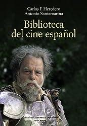 Biblioteca del cine español (Cátedra/Filmoteca Española. Serie Mayor)