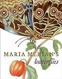 Maria Merian's Butterflies