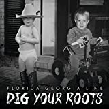 Dig Your Roots [Explicit]