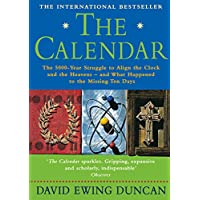 The Calendar: The 5000-year Struggle to Align the Clock and the Heavens - and What Happened to the Missing Ten Days