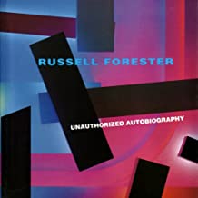 Russell Forester: Unauthorized Autobiography