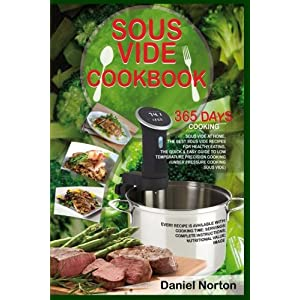 Sous Vide Cookbook: 365 Days Cooking Sous Vide at Home