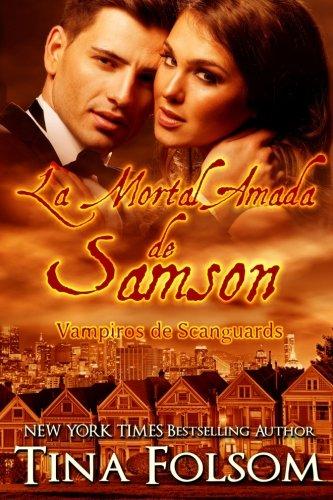 Download La Mortal Amada de Samson: Vampiros de Scanguards (Vampiros de Scanguards / The Scanguards Vampires) (Spanish Edition) pdf