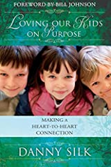 Loving Our Kids On Purpose: Making A Heart-To-Heart Connection Paperback