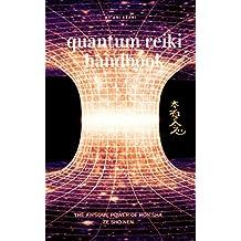 Quantum reiki handbook: The awsome power of hon sha ze sho nen