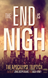The End is Nigh (Apocalypse Triptych Book 1)
