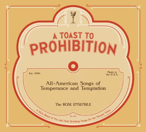 a-toast-to-prohibition-all-american-songs-of-temperance-and-temptation