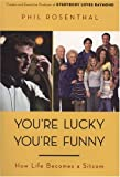 You're Lucky You're Funny, Phil Rosenthal, 0670037990