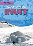 Life Among the Inuit (Ancient Americas)