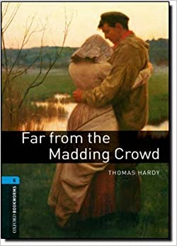 Far From The Madding Crowd (Oxford Bookworms Level 5) by Thomas Hardy (2008-03-15)