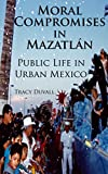 Moral Compromises in Mazatlán: Public Life in Urban Mexico