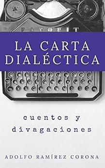 La carta dialéctica de [Corona, Adolfo Ramírez]