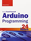 img - for Arduino Programming in 24 Hours, Sams Teach Yourself book / textbook / text book