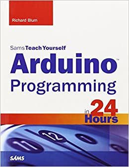 Arduino Programming In 24 Hours, Sams Teach Yourself Download