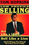 Low Profile Selling, Tom Hopkins, 0938636294
